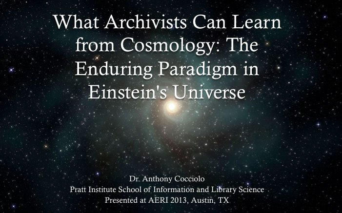 What Archivists Can Learn from Cosmology: The Enduring Paradigm in Einstein's Universe